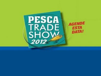 Pesca Trade Show 2012 vem aí
